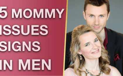 5 Mommy Issues Signs In Males Mommy Issues Symptoms 420x260 - 5 Mommy Issues Signs In Males & Mommy Issues Symptoms