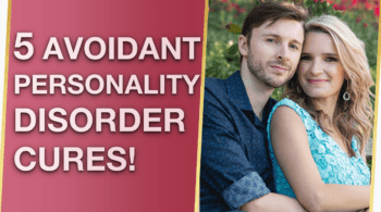 Avoidant Personality Disorder Treatment Cures 350x195 - Avoidant Personality Disorder Treatment & Cures!