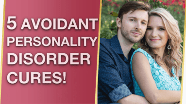 Avoidant Personality Disorder Treatment Cures 383x215 - Avoidant Personality Disorder Treatment & Cures! 💕
