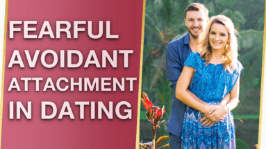 Fearful Avoidant Attachment Dating Fearful Avoidant Attachment In Relationships 5 Secrets 383x215 - Fearful Avoidant Attachment Dating & Fearful Avoidant Attachment In Relationships (5 Secrets) 😲