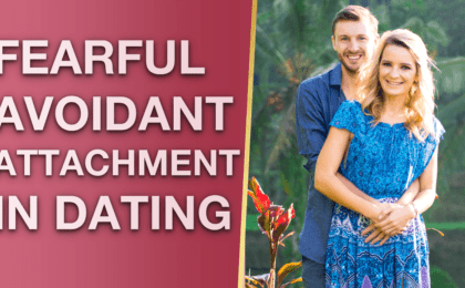 Fearful Avoidant Attachment Dating Fearful Avoidant Attachment In Relationships 5 Secrets 420x260 - Fearful Avoidant Attachment Dating & Fearful Avoidant Attachment In Relationships (5 Secrets)