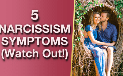5 Symptoms Of Narcissism Narcissistic Personality Disorder How To Know For Sure 420x260 - 5 Symptoms Of Narcissism & Narcissistic Personality Disorder (How To Know For Sure!)