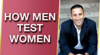 How Men Test Women 5 Sneaky Ways Hes Testing You and What to Do About It 350x195 - How Men Test Women (5 Sneaky Ways He's Testing You, and What To Do About It!) 😏