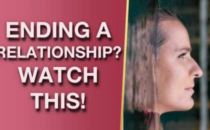How To Stay Strong When Ending A Relationship 5 Secrets 420x260 - How To Stay Strong When Ending A Relationship (5 Secrets!)
