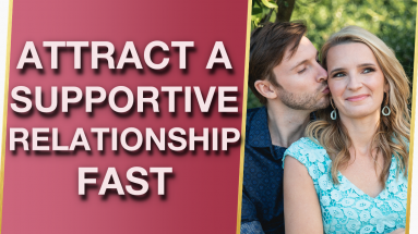 Attract A Fun Fulfilling Supportive Relationship FAST Antia Boyd Magnetize Your Man Love Story 383x215 - Attract A Fun, Fulfilling & Supportive Relationship FAST (Magnetize Your Man Love Story!)