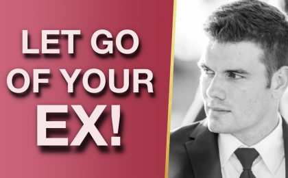 Get Over Your Ex Let Go Of The Past For Good Super Releasing Strategies 1 420x260 - Get Over Your Ex & Let Go Of The Past For Good! (Super Releasing Strategies)