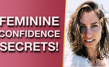 The Secrets To Magnetic Feminine Confidence Attract Your Happily Ever After In Life And Love 420x260 - The Secrets To Magnetic Feminine Confidence (Attract Your Happily Ever After In Life And Love!)