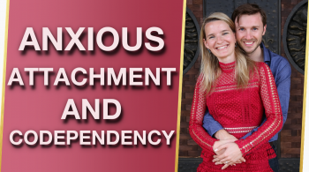 How Anxious Attachment Styles Experience Codependency 1 350x195 - How Anxious Attachment Styles Experience Codependency