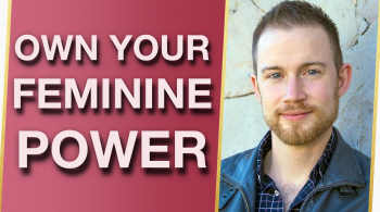 How To Step Into Your POWER To Attract High Quality Men With Clayton Olson 350x195 - How To Step Into Your POWER To Attract High-Quality Men With Clayton Olson