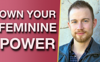 How To Step Into Your POWER To Attract High Quality Men With Clayton Olson 420x260 - How To Step Into Your POWER To Attract High-Quality Men With Clayton Olson