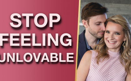 How To Stop Feeling Unlovable Anxious Depressed START Feeling Secure Grateful Loved 420x260 - How To Stop Feeling Unlovable, Anxious & Depressed & START Feeling Secure, Grateful & Loved!