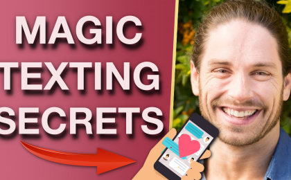 Magic TEXTING Secrets That Get Men To Chase You 420x260 - Magic TEXTING Secrets That Get Men To Chase You With Mark Rosenfeld