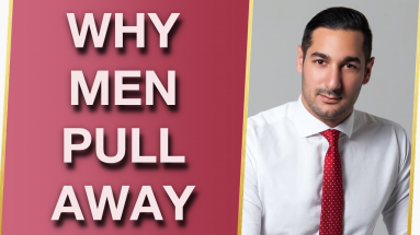 The REAL Reasons Why Men Pull Away With Alex Cormont 383x215 - The REAL Reasons Why Men Pull Away With Alex Cormont