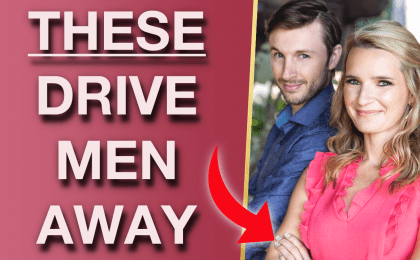 5 Mistakes Youre Making With Men What To Do About It 420x260 - 5 Huge Dating Mistakes Women Make (& What To Do About It)