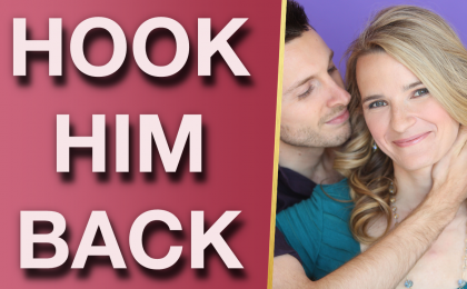 How To Hook A Man (5 Ways To Get His Interest BACK)