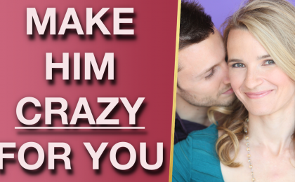 How To Make Him Want You Badly (6 Secrets To Make A Man Crave You)