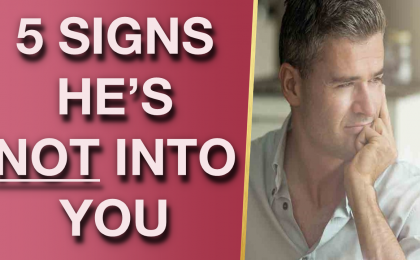 5 Signs Hes Just NOT That Into You 420x260 - 5 Signs He's Just NOT That Into You!