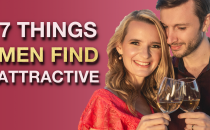 7 SURPRISING THINGS Men Find BEAUTIFUL In A Woman 420x260 - The 7 Most Attractive Qualities In A Woman (What Makes A Woman Desirable)