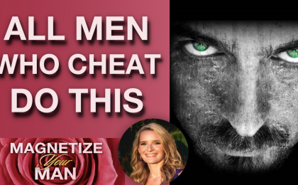 Men Who Cheat Do THIS  420x260 - Is He Cheating QUIZ (How To Know If He Is Cheating)